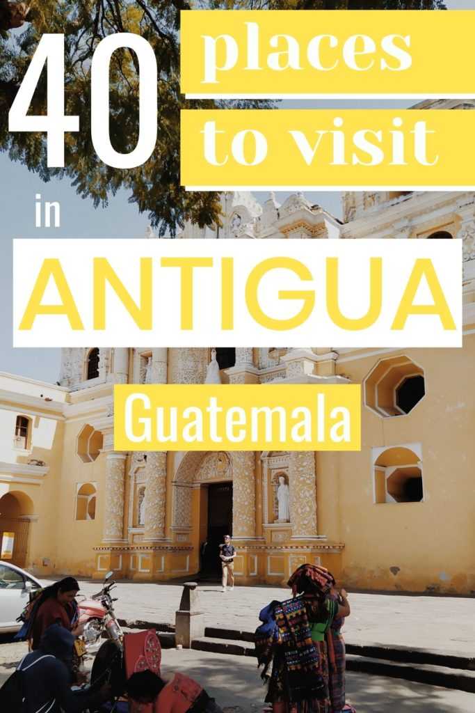Antigua, Guatemala, best things to do