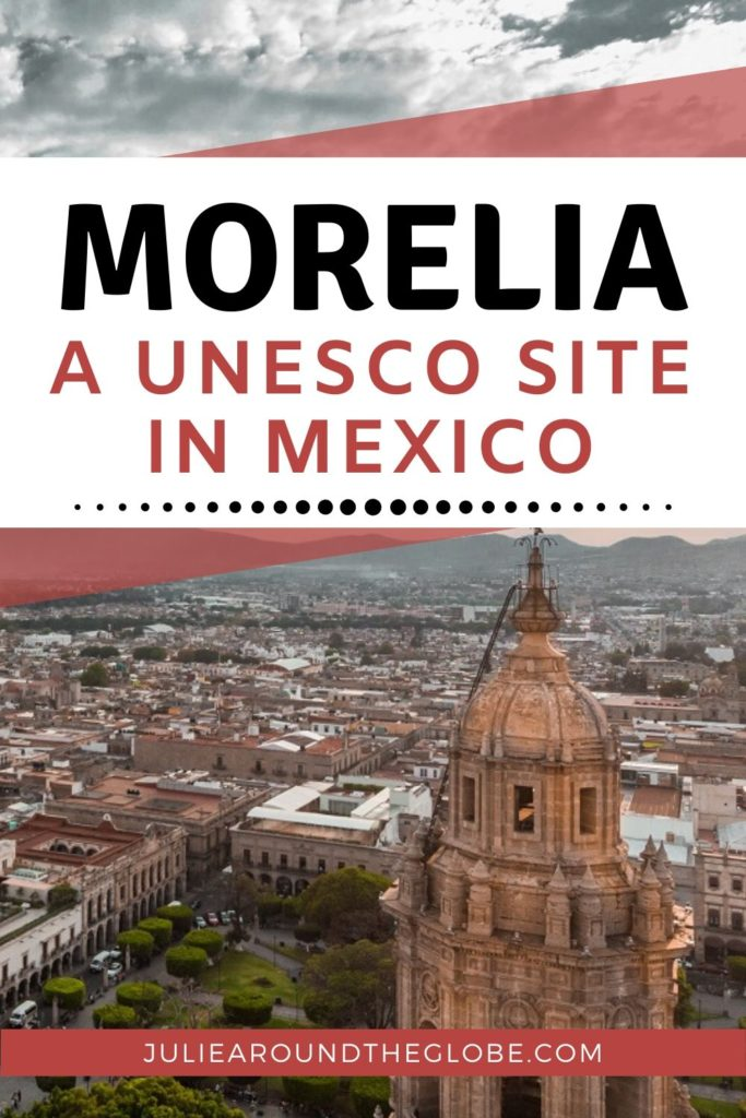 Morelia, a UNESCO colonial city in Mexico
